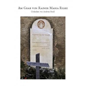 Am Grab von Rainer Maria Rilke