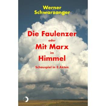Die Faulenzer oder Mit Marx...